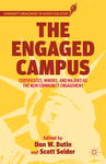 The Engaged Campus: Majors, Minors and Certificates as the New Community Engagement by Dan W. Butin and Scott Seider