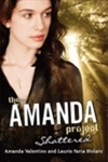 The Amanda Project: Book 3: Shattered by Laurie Faria Stolarz and Amanda Valentino