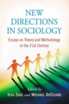 New Directions in Sociology : Essays on Theory and Methodology in the 21st Century by Ieva Zake and Michael DeCesare