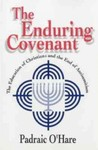 The Enduring Convenant: The Education of Christians and the End of Antisemitism by Padraic O'Hare