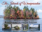 The Islands of Winnipesaukee by Ron Guilmette and Jay Leccese