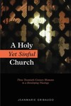 A Holy Yet Sinful Church: Three Twentieth-Century Moments in a Developing Theology