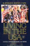 Living in the USA: Cultural Contexts for Reading and Writing by Kathleen Shine Cain