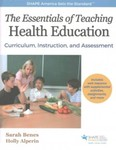 Essentials of Teaching Health Education: Curriculum, Instruction, and Assessment by Sarah Sparrow Benes and Holly Alperin