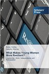 What Makes Young Women More Resilient? Leadership, Work, Independence and Participation by Susan Toohey and Isabelle D. Cherney