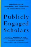 Publicly Engaged Scholars: Next Generation Engagement and the Future of Higher Education by Elaine Ward