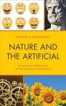 Nature and the Artificial : Aristotelian Reflections on the Operative Imperative by Edward M. Engelmann