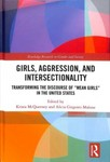 "Girls, Aggression, and Intersectionality Transforming the Discourse of ""Mean Girls"" in the United States by Alicia A. Girgenti-Malone and Krista McQueeney"